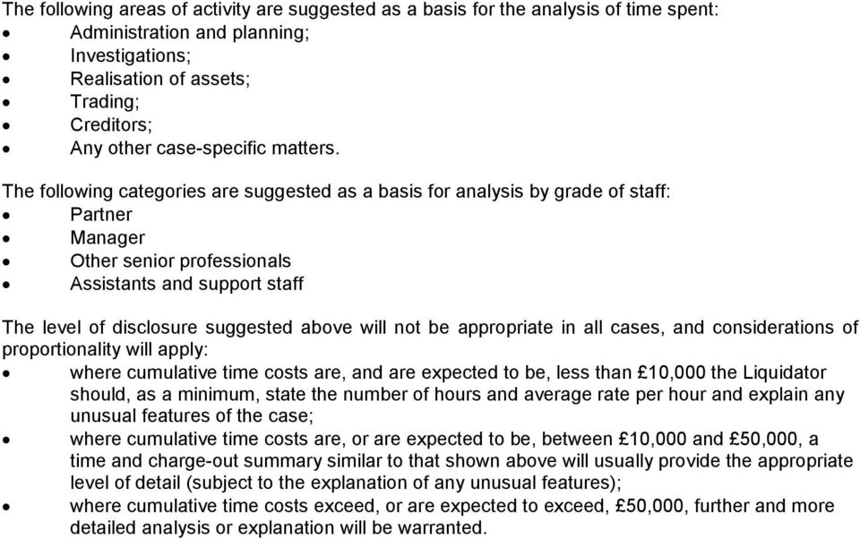 The following categories are suggested as a basis for analysis by grade of staff: Partner Manager Other senior professionals Assistants and support staff The level of disclosure suggested above will