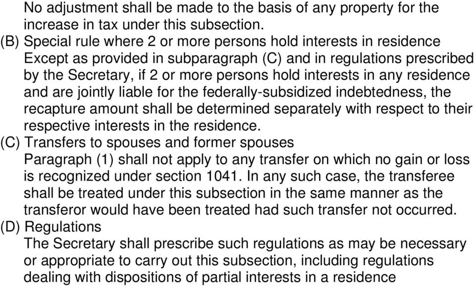 residence and are jointly liable for the federally-subsidized indebtedness, the recapture amount shall be determined separately with respect to their respective interests in the residence.