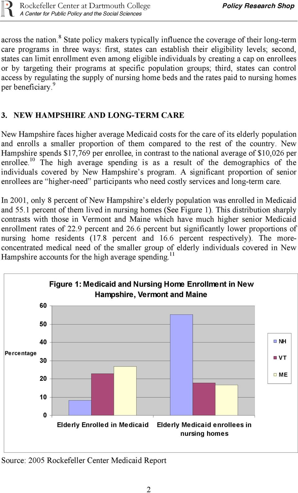 among eligible individuals by creating a cap on enrollees or by targeting their programs at specific population groups; third, states can control access by regulating the supply of nursing home beds