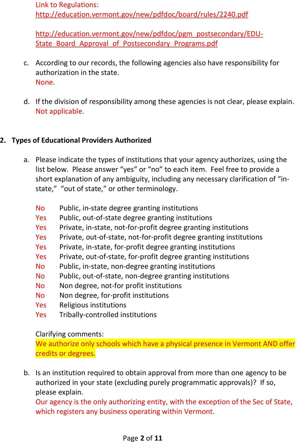 Not applicable. 2. Types of Educational Providers Authorized a. Please indicate the types of institutions that your agency authorizes, using the list below. Please answer yes or no to each item.