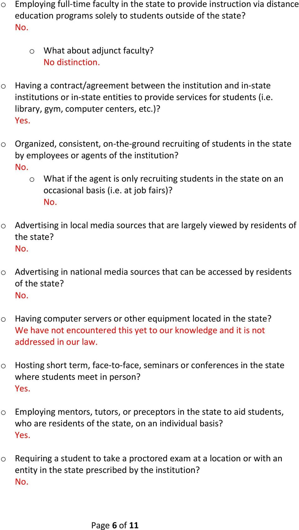 . o Organized, consistent, on-the-ground recruiting of students in the state by employees or agents of the institution?
