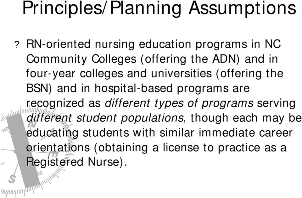 colleges and universities (offering the BSN) and in hospital-based programs are recognized as different