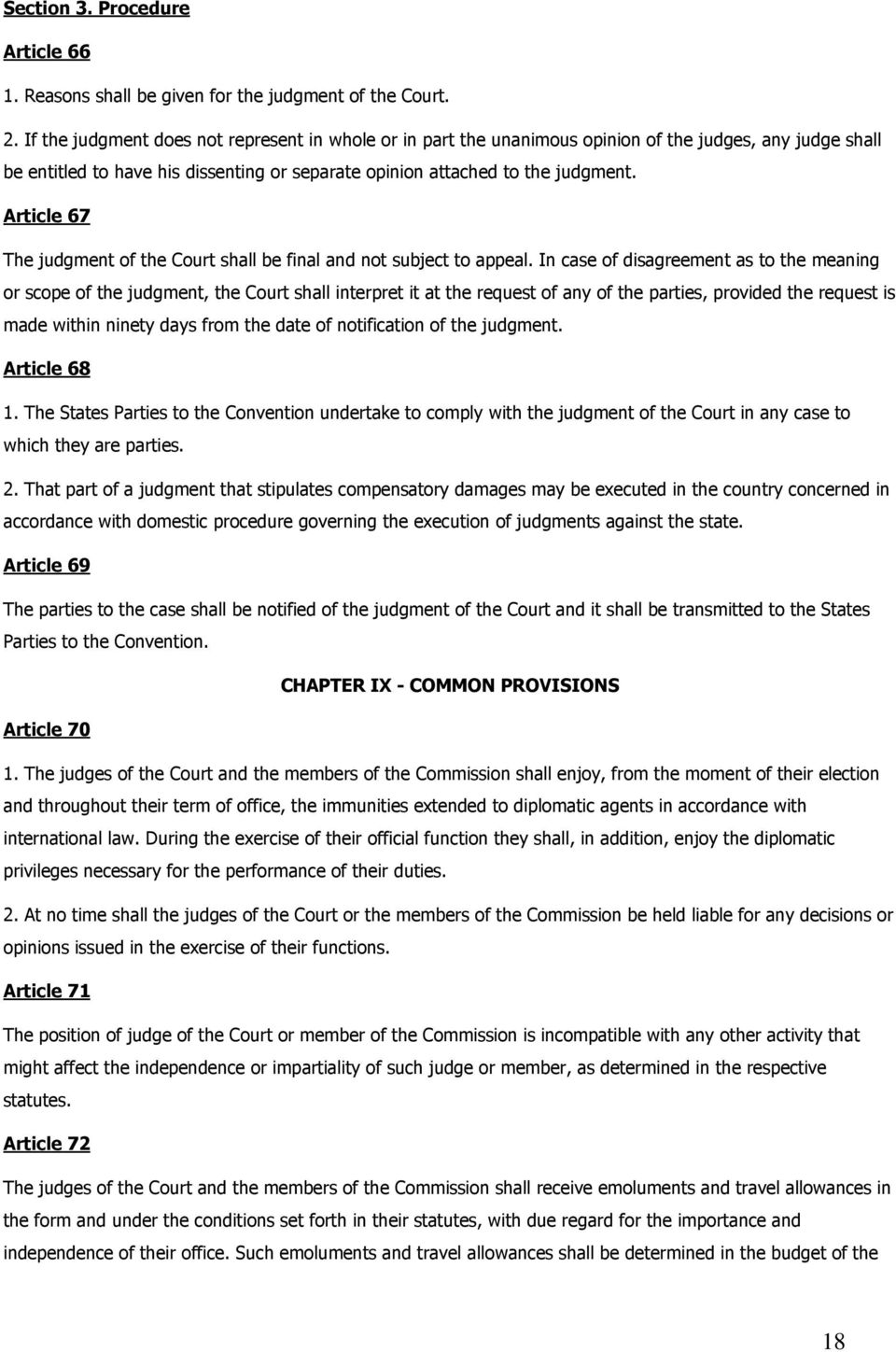 Article 67 The judgment of the Court shall be final and not subject to appeal.