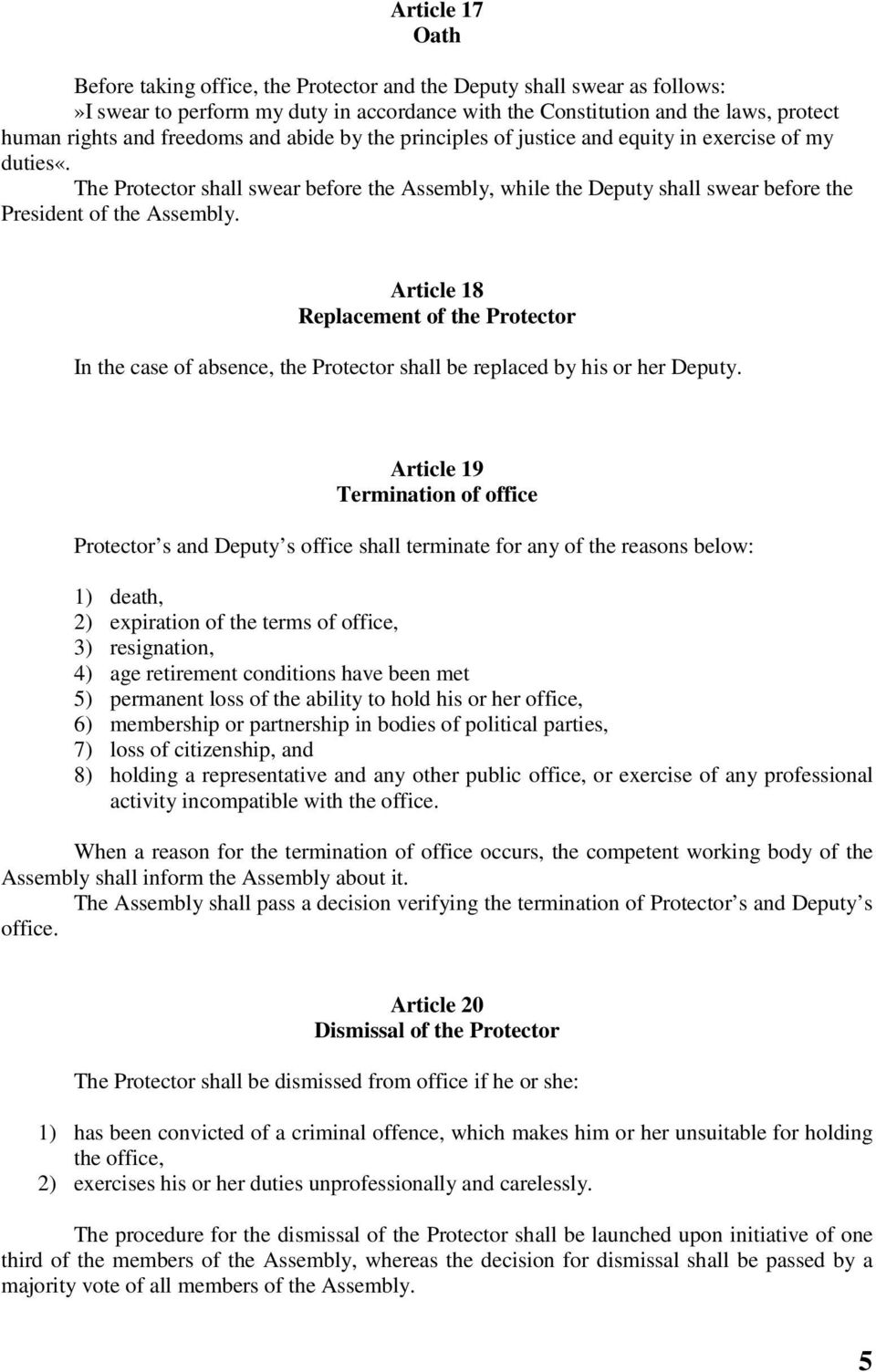 Article 18 Replacement of the Protector In the case of absence, the Protector shall be replaced by his or her Deputy.