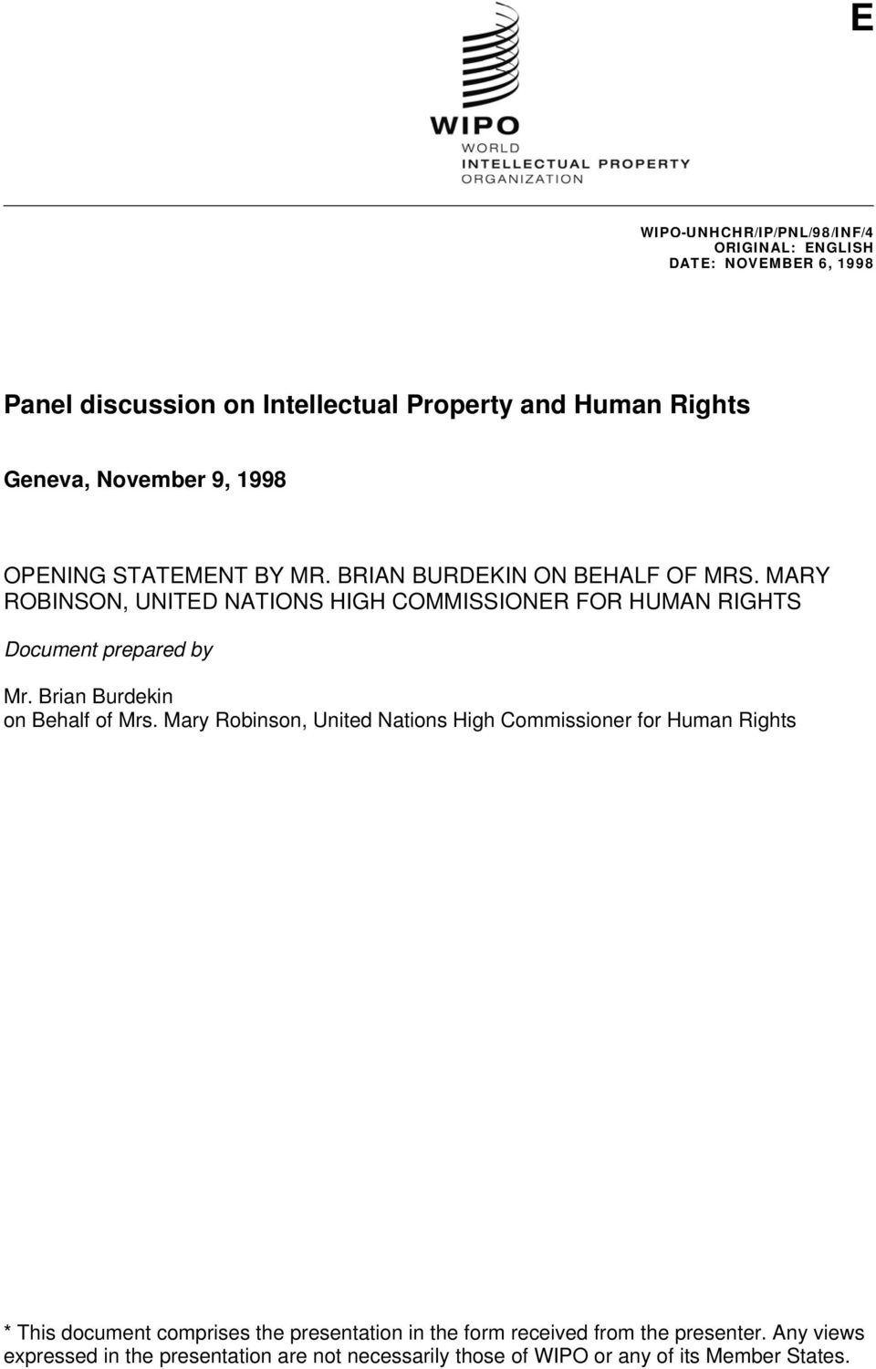 MARY ROBINSON, UNITED NATIONS HIGH COMMISSIONER FOR HUMAN RIGHTS Document prepared by Mr. Brian Burdekin on Behalf of Mrs.