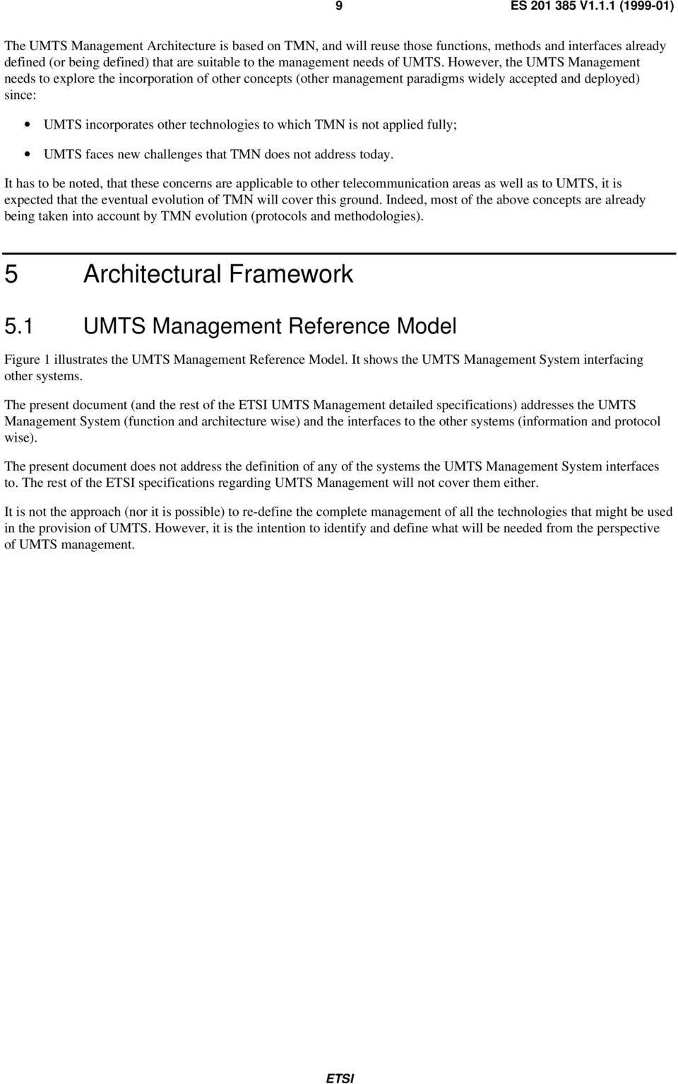 not applied fully; UMTS faces new challenges that TMN does not address today.