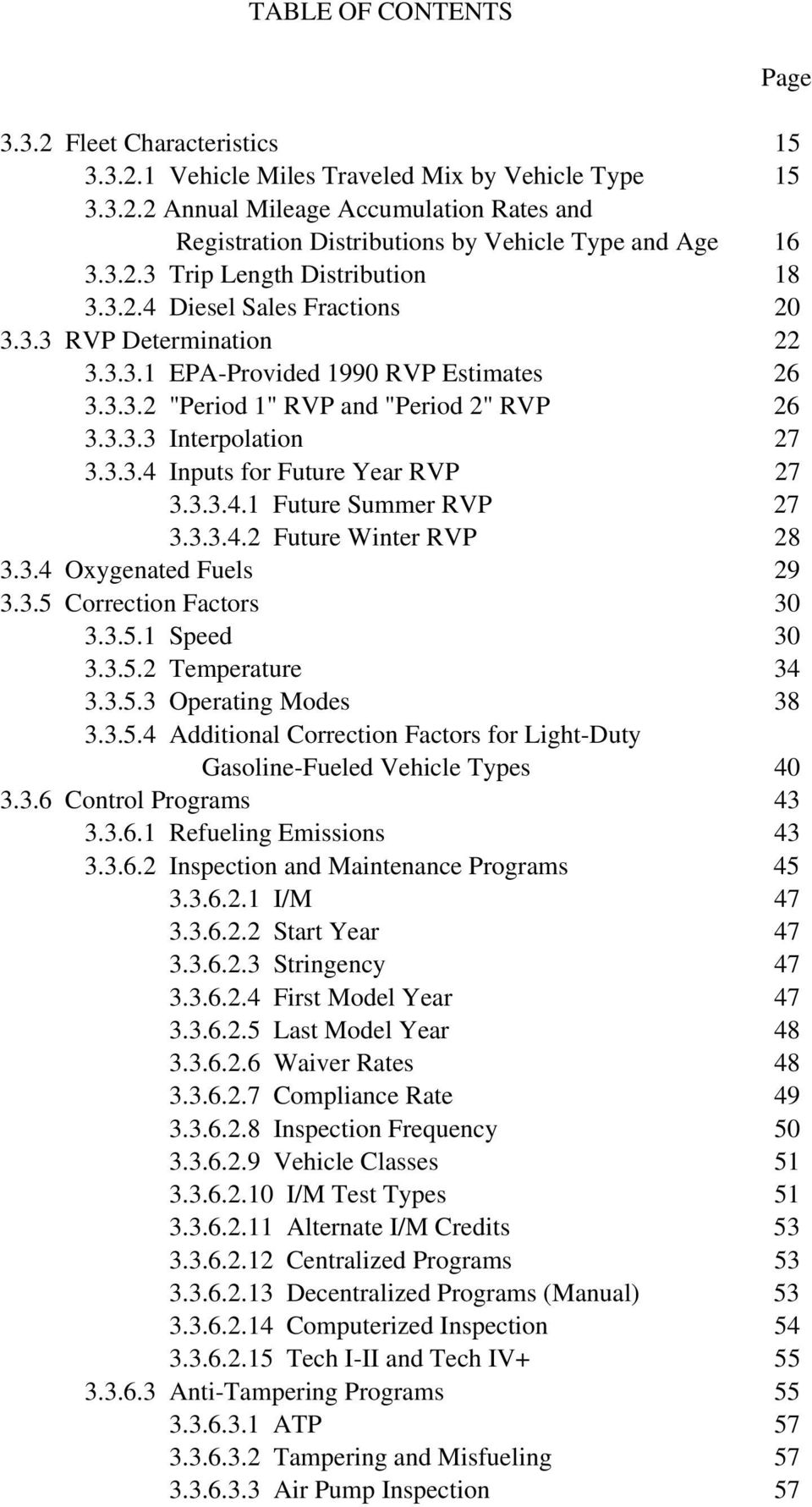 3.3.4 Inputs for Future Year RVP 27 3.3.3.4.1 Future Summer RVP 27 3.3.3.4.2 Future Winter RVP 28 3.3.4 Oxygenated Fuels 29 3.3.5 Correction Factors 30 3.3.5.1 Speed 30 3.3.5.2 Temperature 34 3.3.5.3 Operating Modes 38 3.
