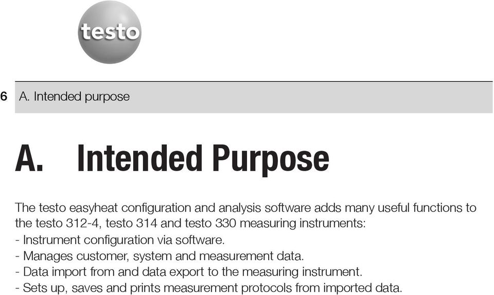the testo 312-4, testo 314 and testo 330 measuring instruments: - Instrument configuration via software.