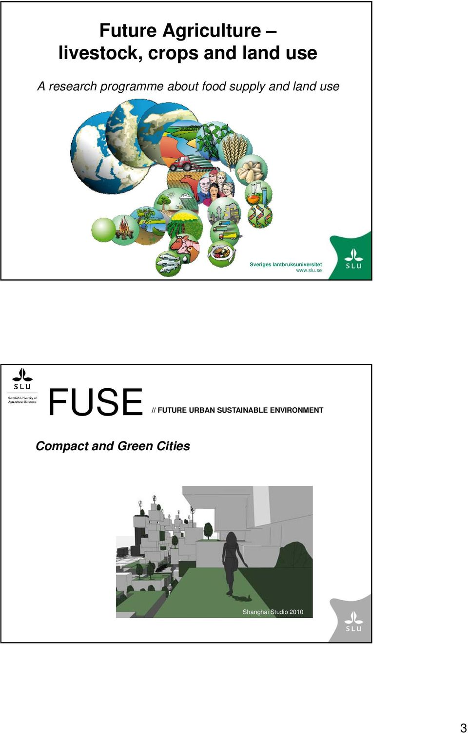 use FUSE // FUTURE URBAN SUSTAINABLE ENVIRONMENT
