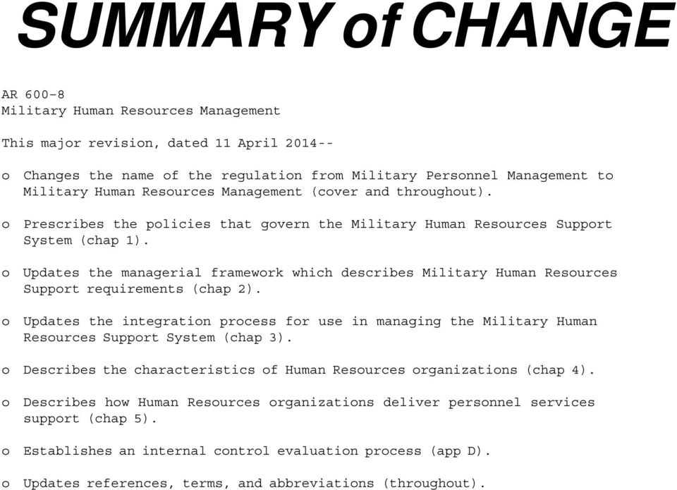 o Updates the managerial framework which describes Military Human Resources Support requirements (chap 2).