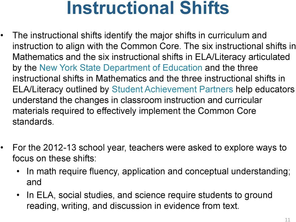 Mathematics and the three instructional shifts in ELA/Literacy outlined by Student Achievement Partners help educators understand the changes in classroom instruction and curricular materials