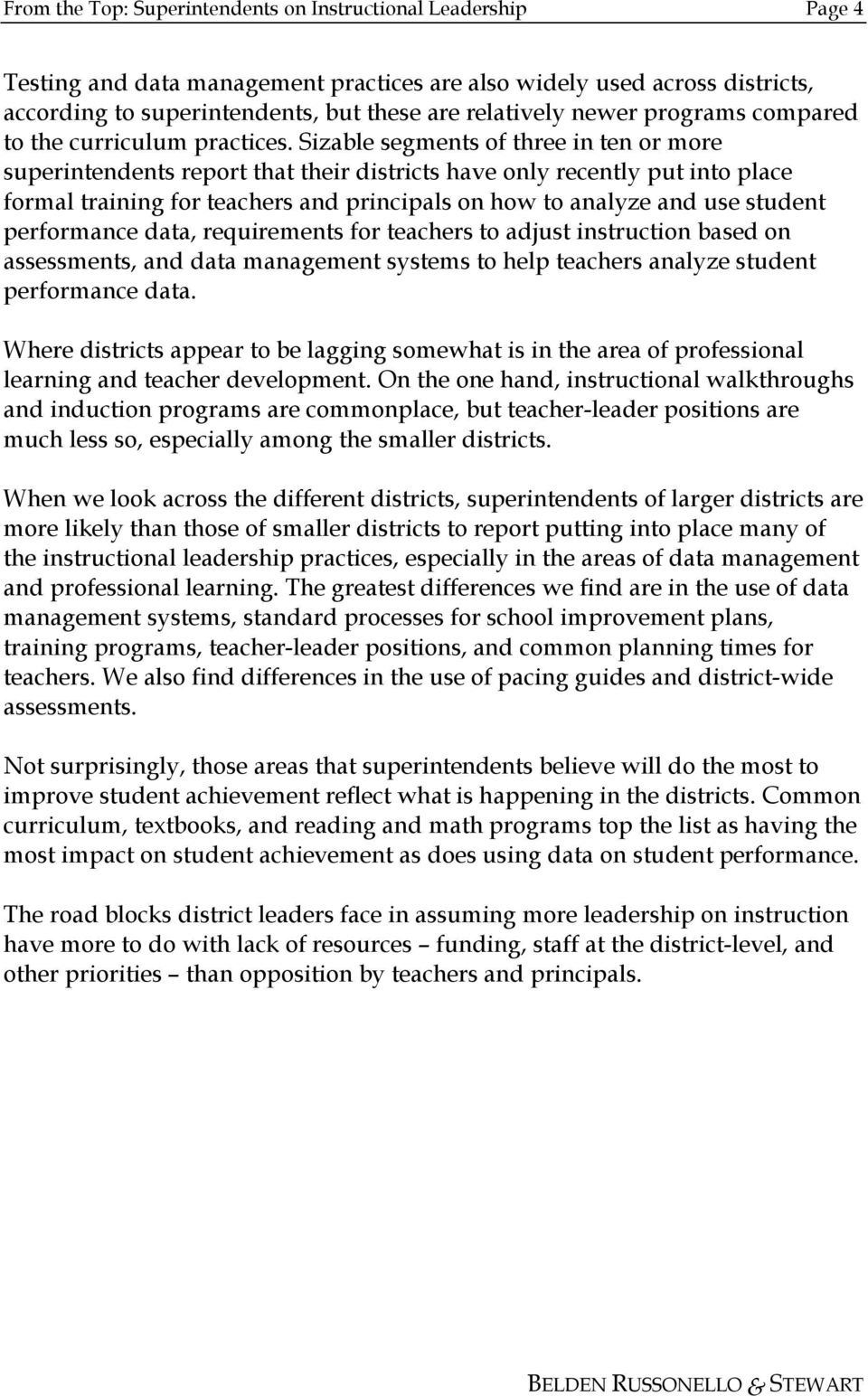 Sizable segments of three in ten or more superintendents report that their districts have only recently put into place formal training for teachers and principals on how to analyze and use student