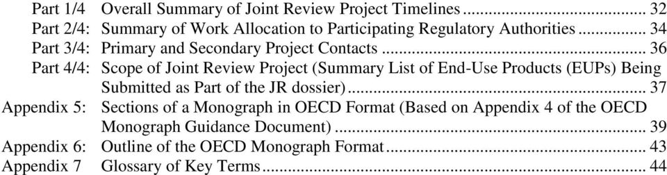 .. 36 Part 4/4: Scope of Joint Review Project (Summary List of End-Use Products (EUPs) Being Submitted as Part of the JR dossier).