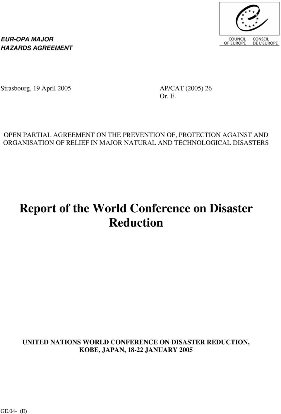 IN MAJOR NATURAL AND TECHNOLOGICAL DISASTERS Report of the World Conference on Disaster