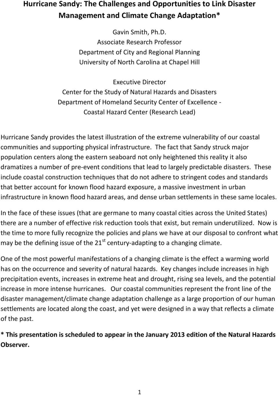 Associate Research Professor Department of City and Regional Planning University of North Carolina at Chapel Hill Executive Director Center for the Study of Natural Hazards and Disasters Department