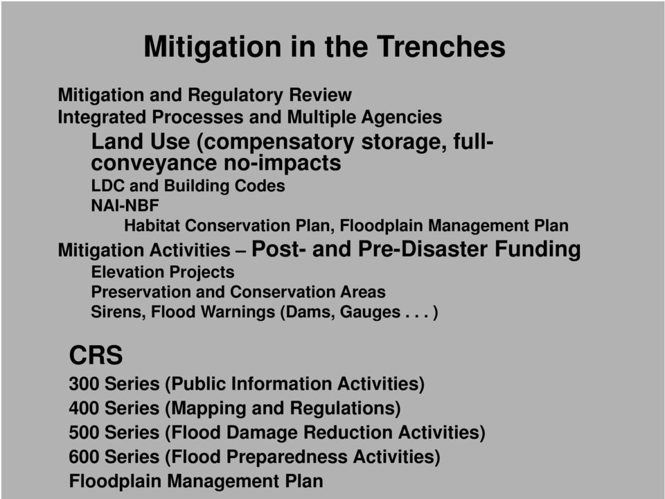 Pre-Disaster Funding Elevation Projects Preservation and Conservation Areas Sirens, Flood Warnings (Dams, Gauges.