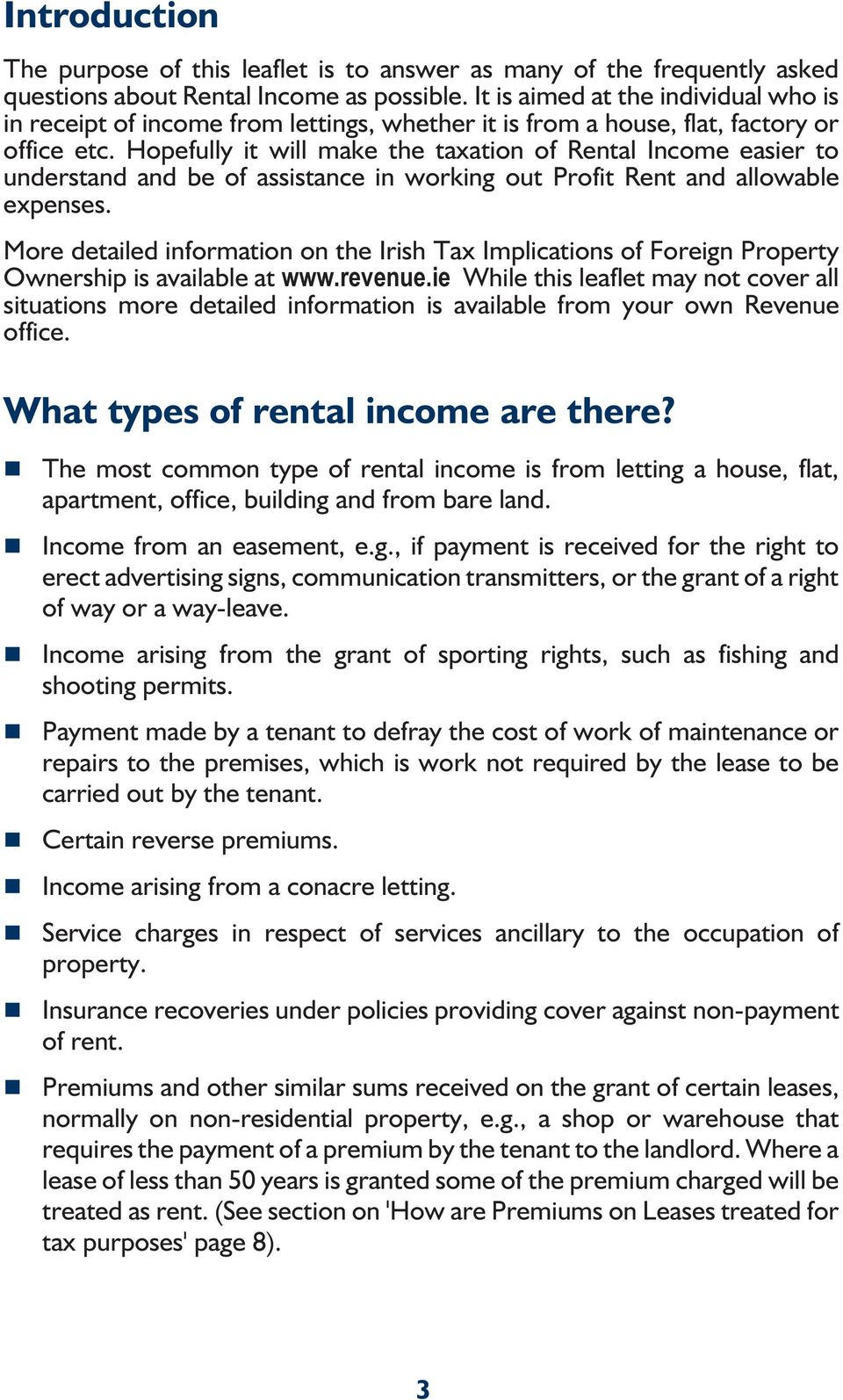 Hopefully it will make the taxation of Rental Income easier to understand and be of assistance in working out Profit Rent and allowable expenses.