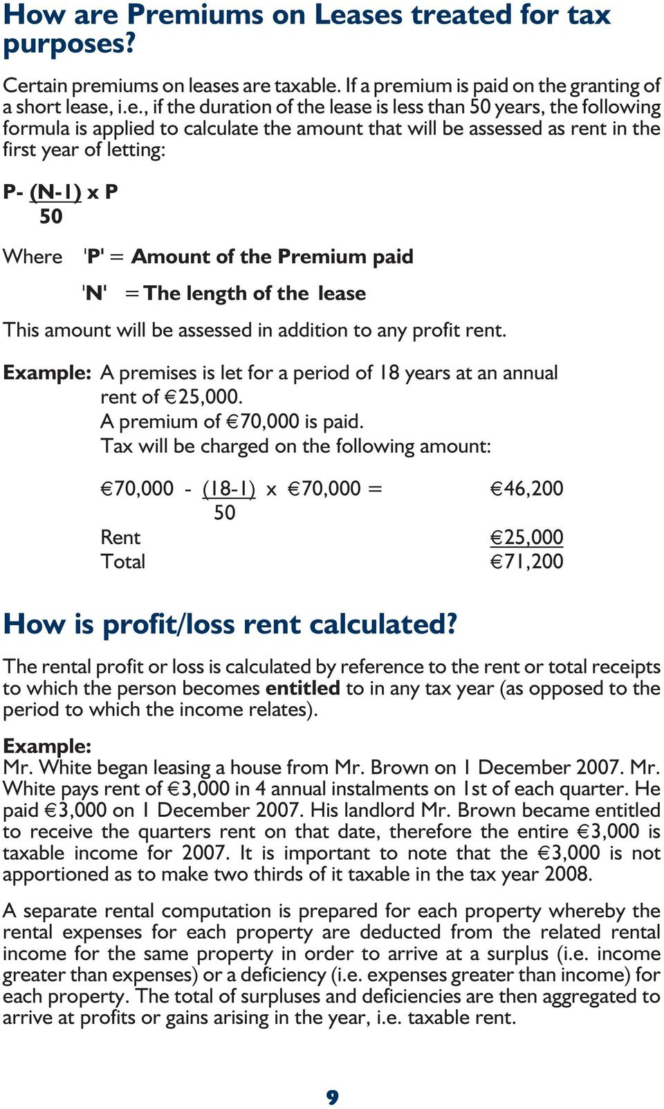 the following formula is applied to calculate the amount that will be assessed as rent in the first year of letting: P- (N-1) xp 50 Where 'P' = Amount of the Premium paid 'N' =The length of the lease