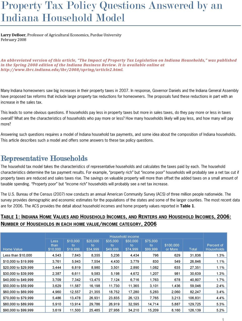 edu/ibr/2008/spring/article2.html H. Many Indiana homeowners saw big increases in their property taxes in 2007.