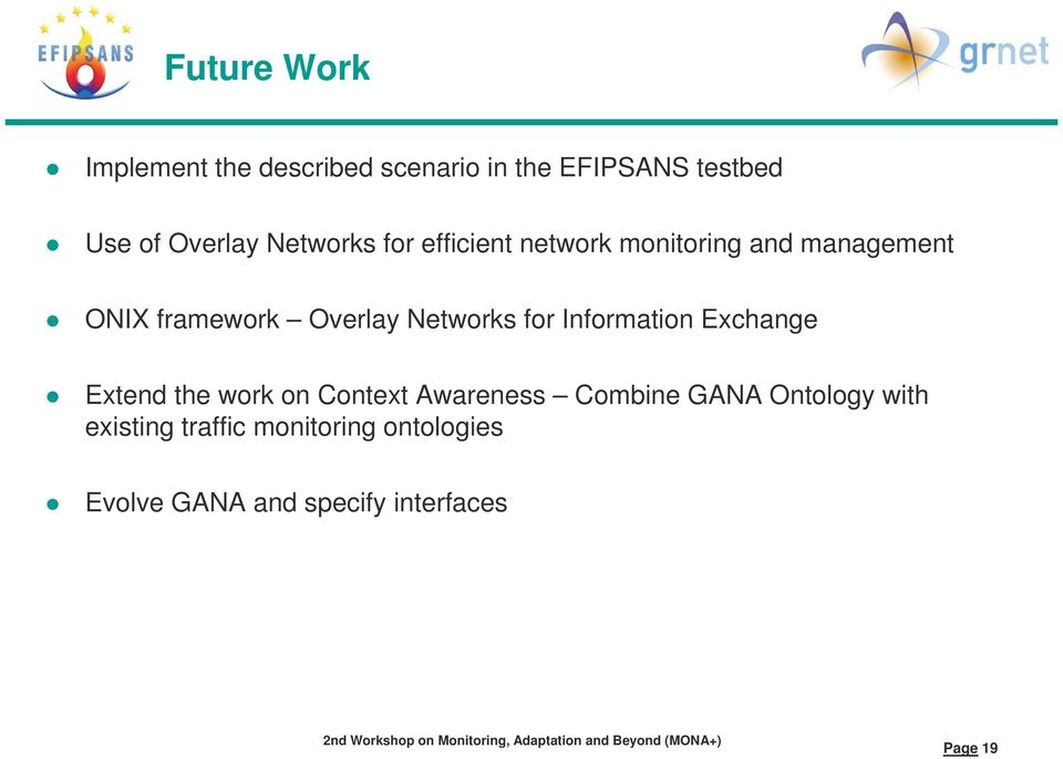 Networks for Information Exchange Extend the work on Context Awareness Combine GANA