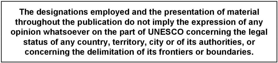 part of UNESCO concerning the legal status of any country, territory, city