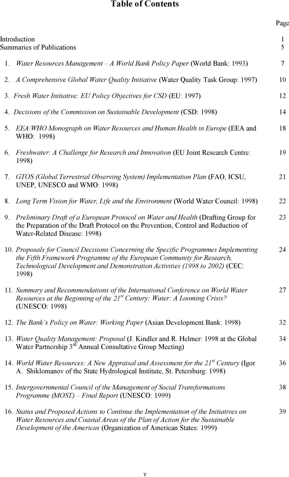Decisions of the Commission on Sustainable Development (CSD: 1998) 14 Page 5. EEA/WHO Monograph on Water Resources and Human Health in Europe (EEA and WHO: 1998) 6.