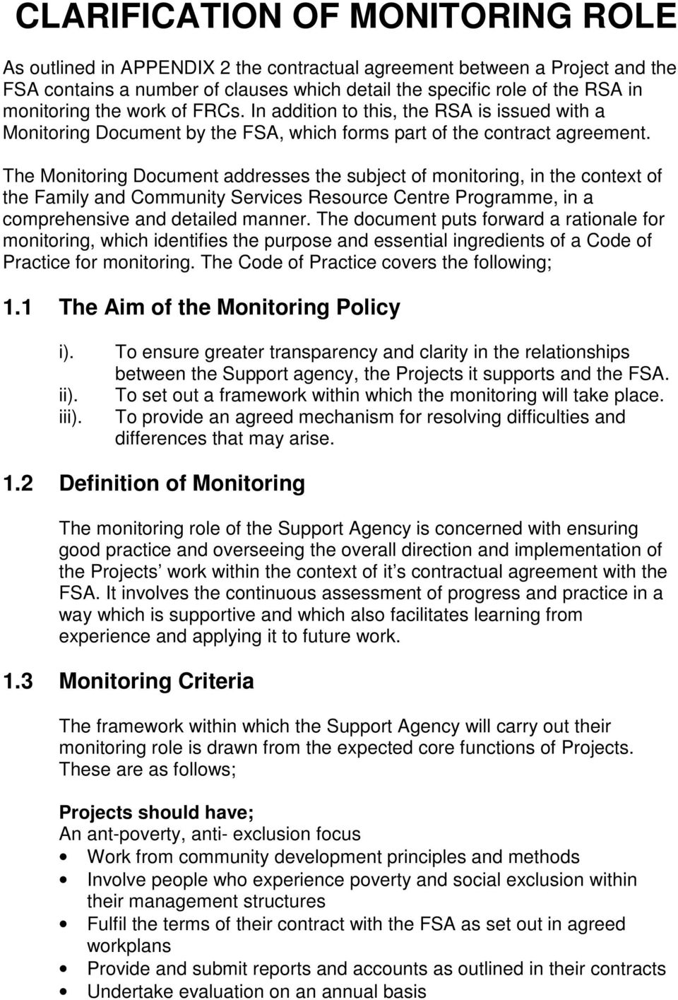 The Monitoring Document addresses the subject of monitoring, in the context of the Family and Community Services Resource Centre Programme, in a comprehensive and detailed manner.
