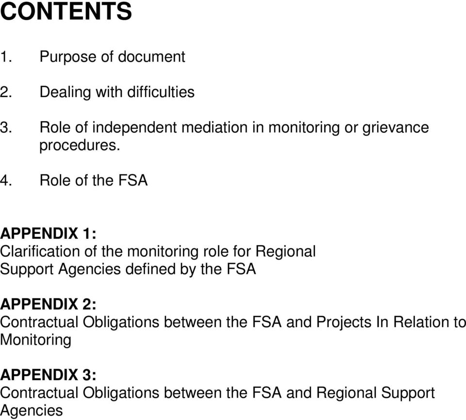 Role of the FSA APPENDIX 1: Clarification of the monitoring role for Regional Support Agencies defined by