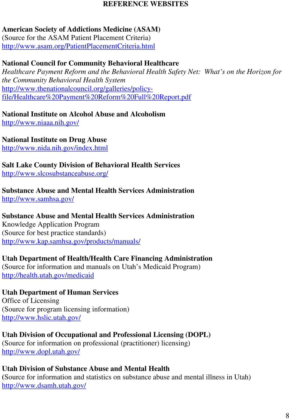 thenationalcouncil.org/galleries/policyfile/healthcare%20payment%20reform%20full%20report.pdf National Institute on Alcohol Abuse and Alcoholism http://www.niaaa.nih.