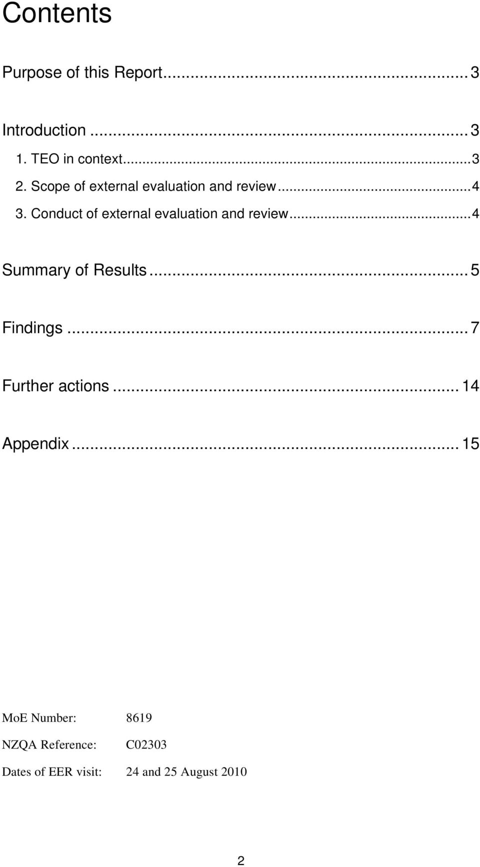 Conduct of external evaluation and review...4 Summary of Results... 5 Findings.