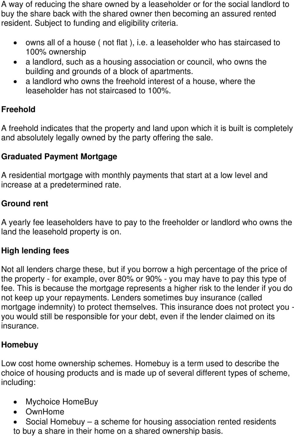 a landlord who owns the freehold interest of a house, where the leaseholder has not staircased to 100%.