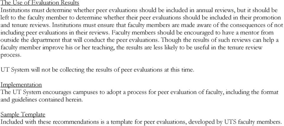 Institutions must ensure that faculty members are made aware of the consequences of not including peer evaluations in their reviews.