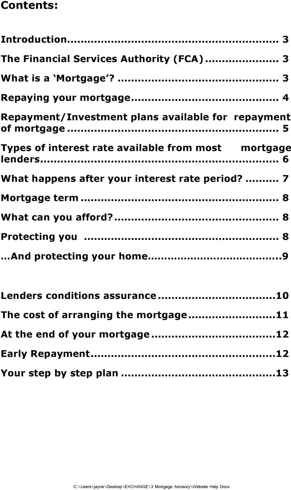 .. 6 What happens after your interest rate period?... 7 Mortgage term... 8 What can you afford?... 8 Protecting you.