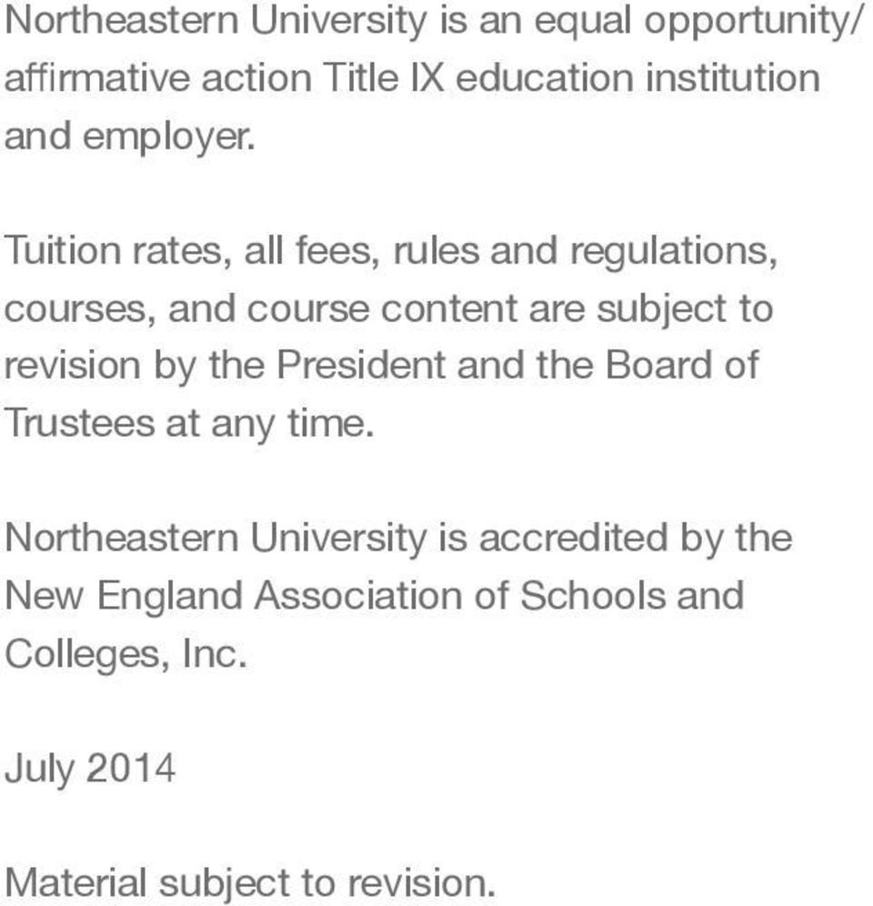 Tuition rates, all fees, rules and regulations, courses, and course content are subject to revision