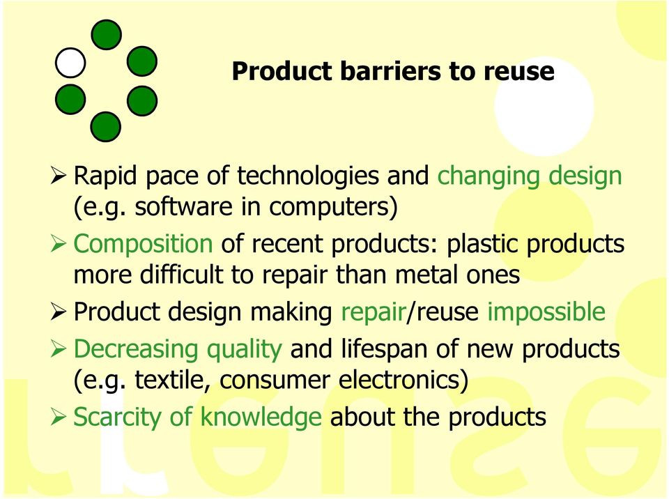 ng design (e.g. software in computers) Composition of recent products: plastic products