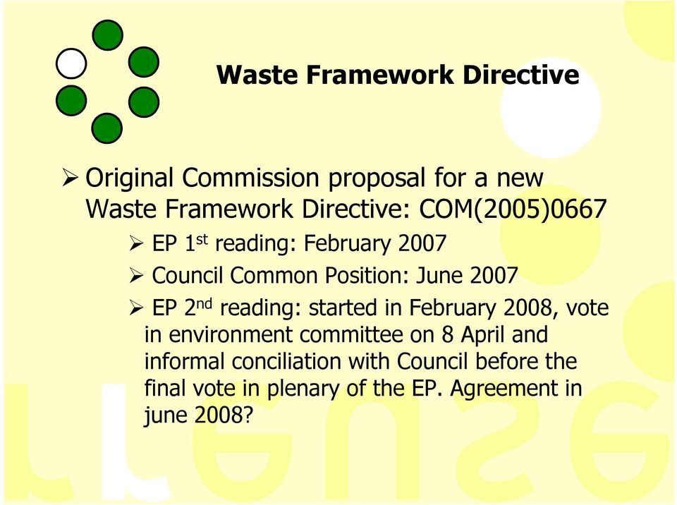 EP 2 nd reading: started in February 2008, vote in environment committee on 8 April and