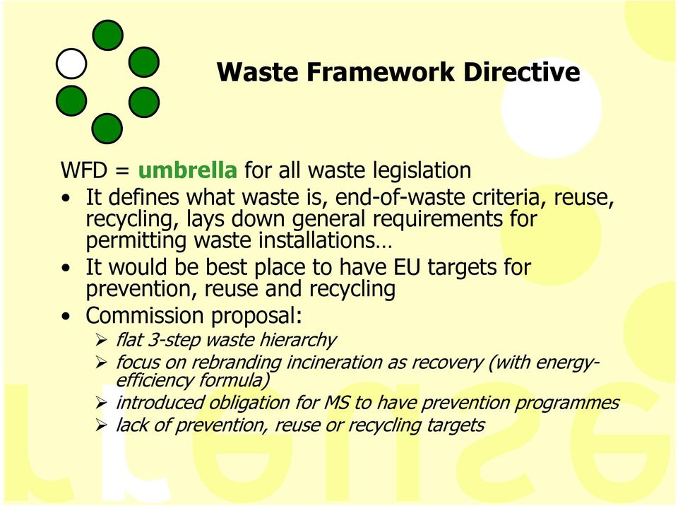 prevention, reuse and recycling Commission proposal: flat 3-step waste hierarchy focus on rebranding incineration as recovery
