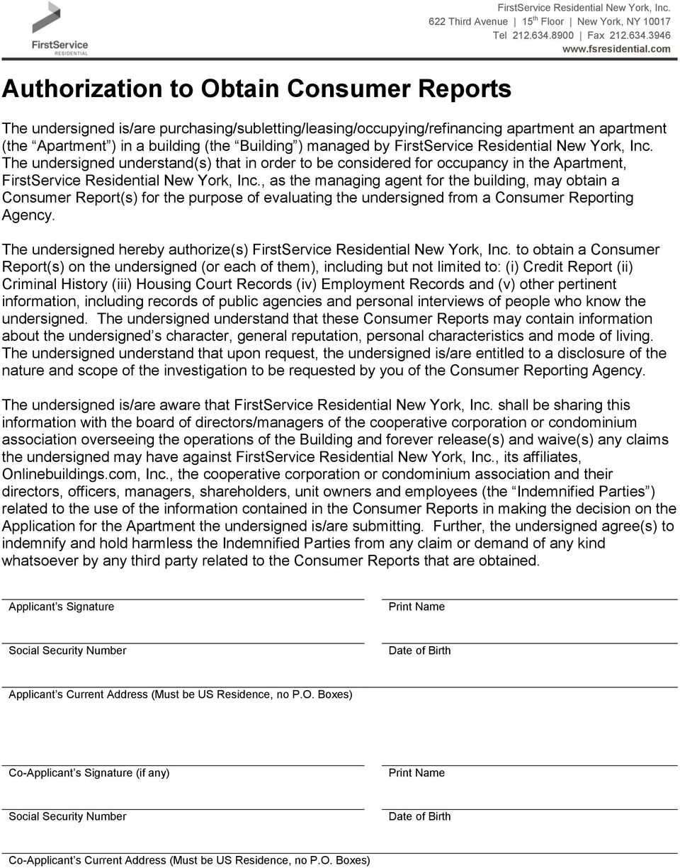 The undersigned understand(s) that in order to be considered for occupancy in the Apartment, FirstService Residential New York, Inc.