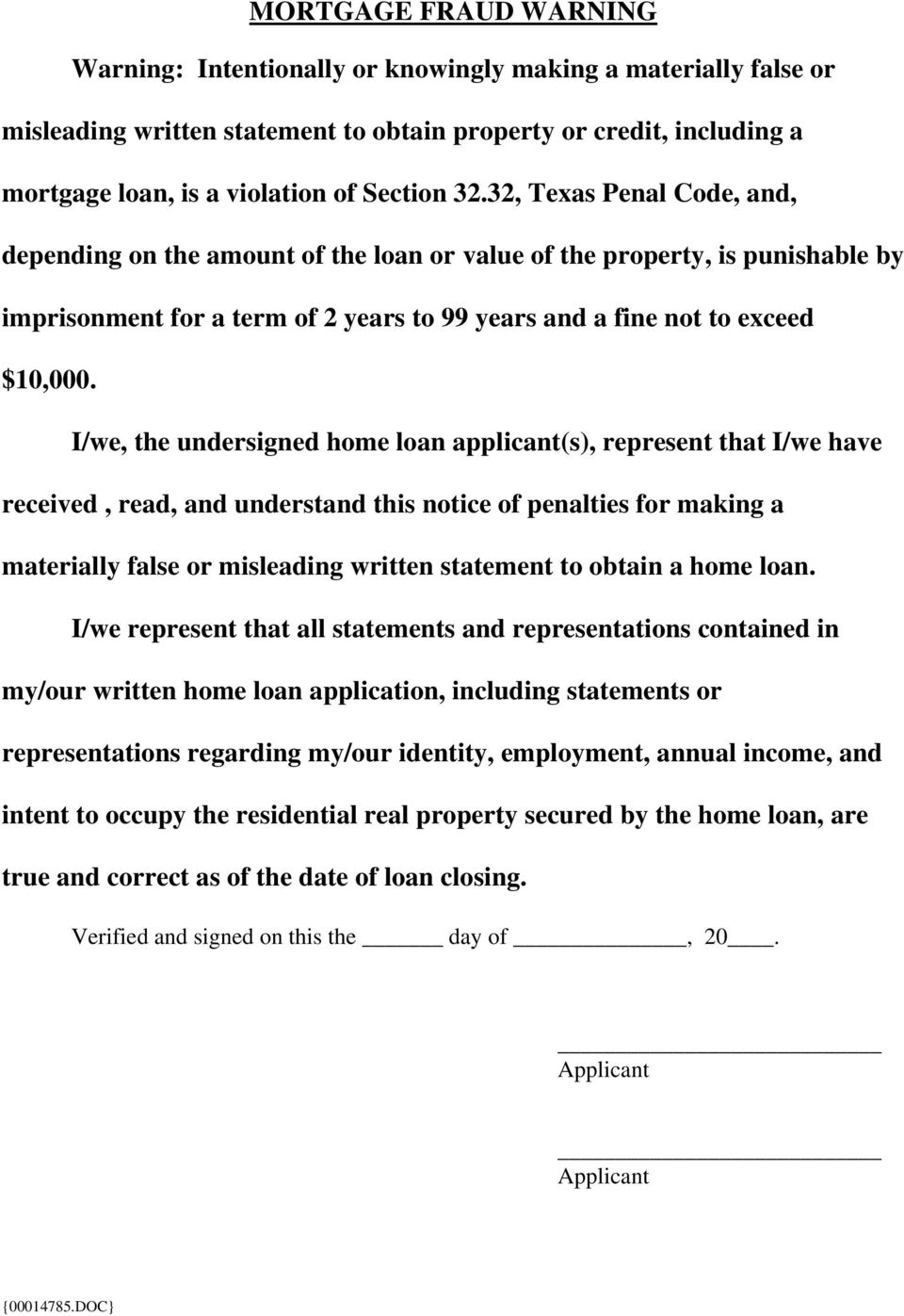 I/we, the undersigned home loan applicant(s), represent that I/we have received, read, and understand this notice of penalties for making a materially false or misleading written statement to obtain