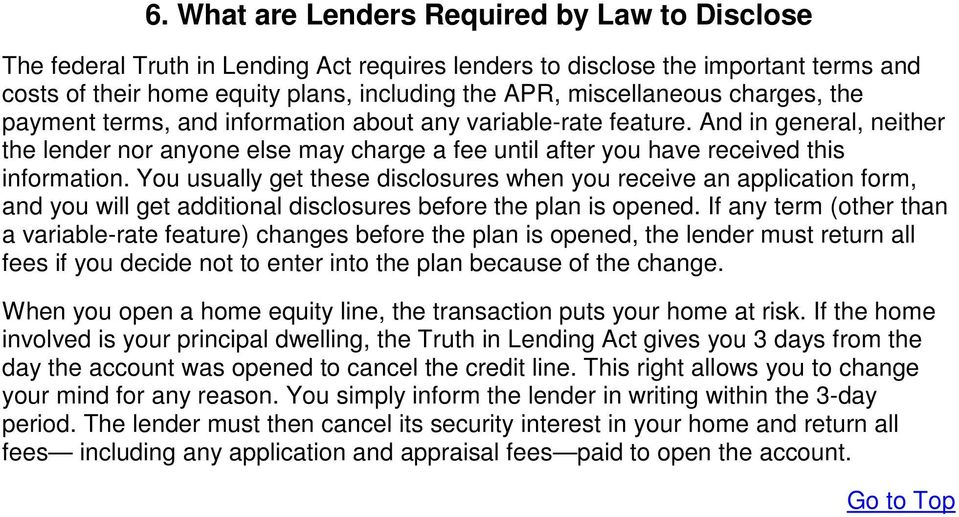 And in general, neither the lender nor anyone else may charge a fee until after you have received this information.