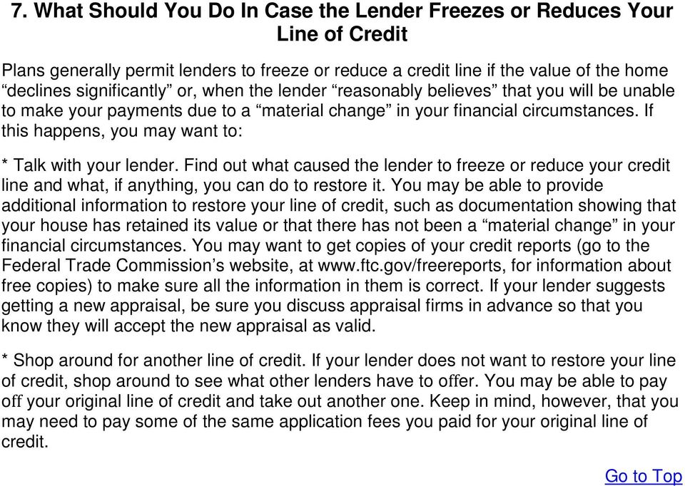 Find out what caused the lender to freeze or reduce your credit line and what, if anything, you can do to restore it.