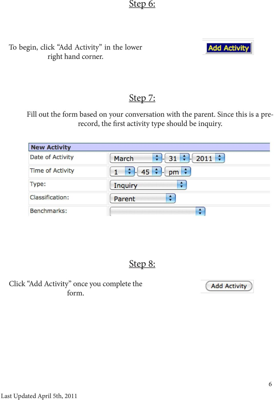 Step 7: Fill out the form based on your conversation with the