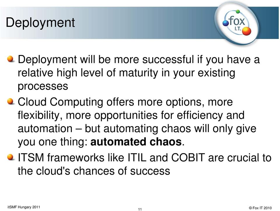 opportunities for efficiency and automation but automating chaos will only give you one thing:
