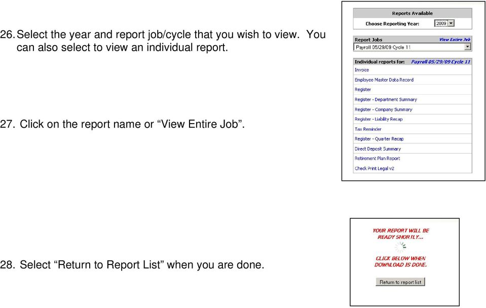 You can also select to view an individual report. 27.
