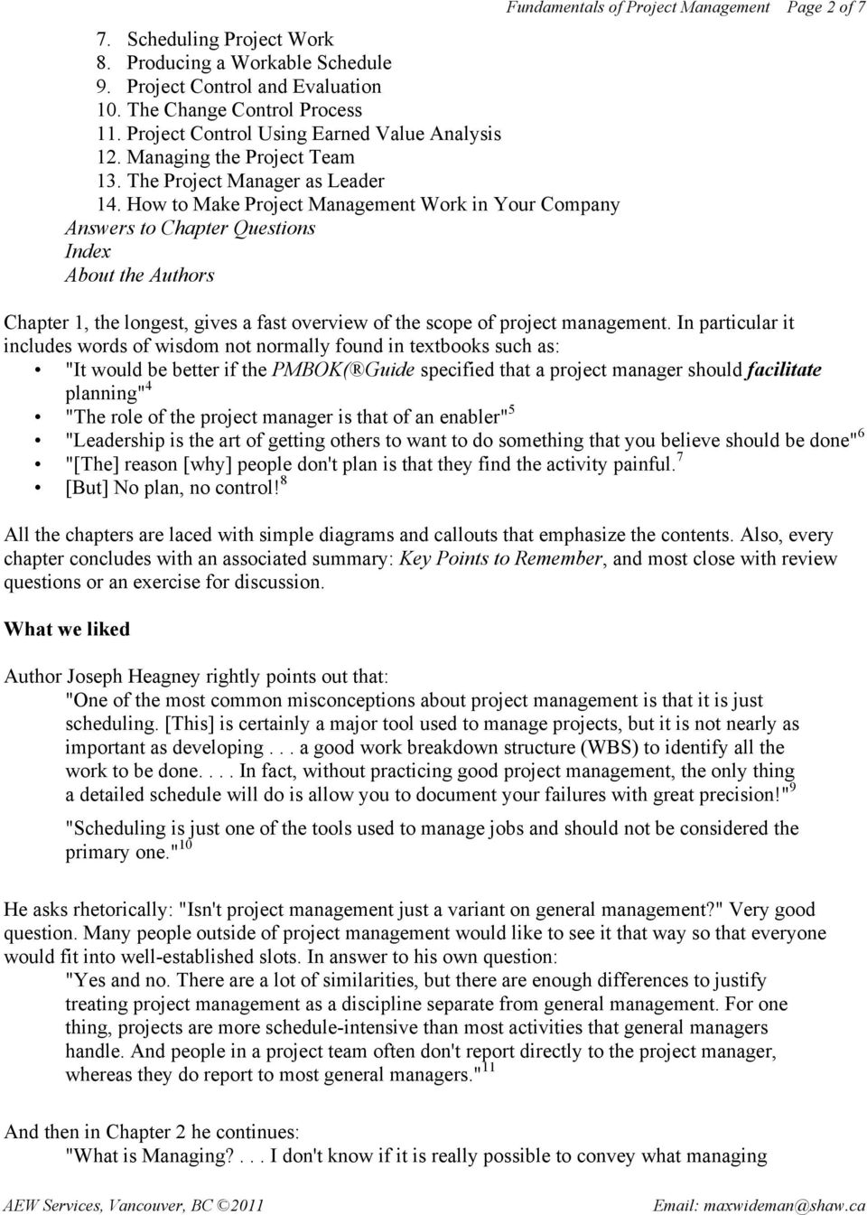 How to Make Project Management Work in Your Company Answers to Chapter Questions Index About the Authors Fundamentals of Project Management Page 2 of 7 Chapter 1, the longest, gives a fast overview