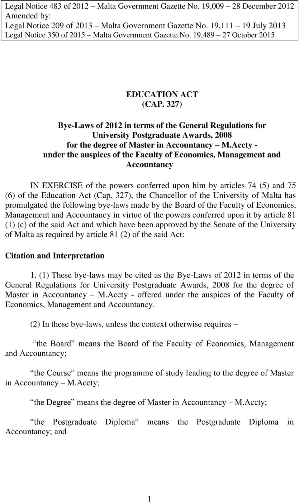 327) Bye-Laws of 2012 in terms of the General Regulations for University Postgraduate Awards, 2008 for the degree of Master in Accountancy M.