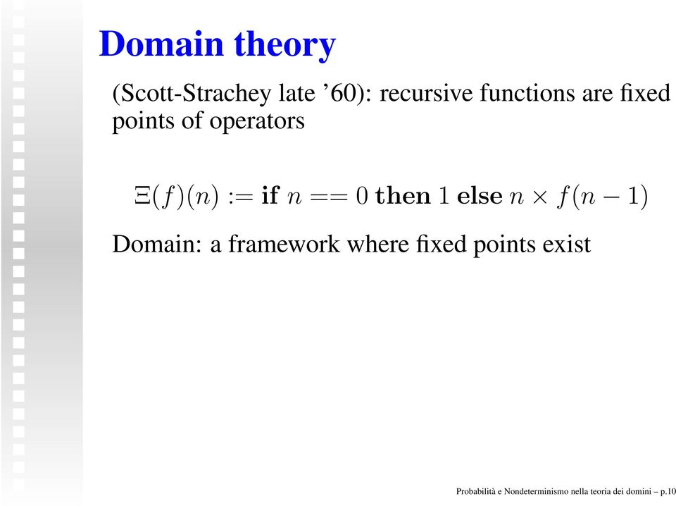 0 then 1 else n f(n 1) Domain: a framework where fixed