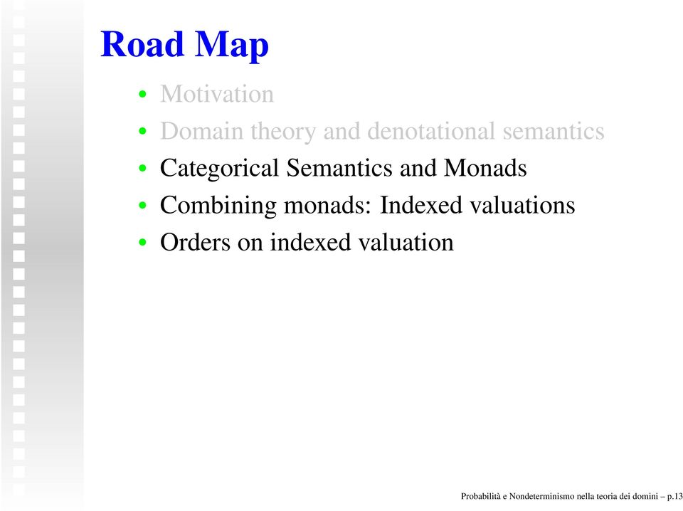 monads: Indexed valuations Orders on indexed valuation