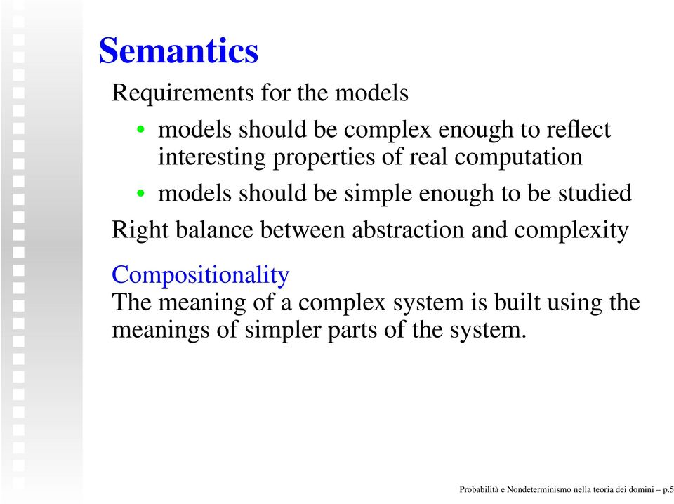 between abstraction and complexity Compositionality The meaning of a complex system is built