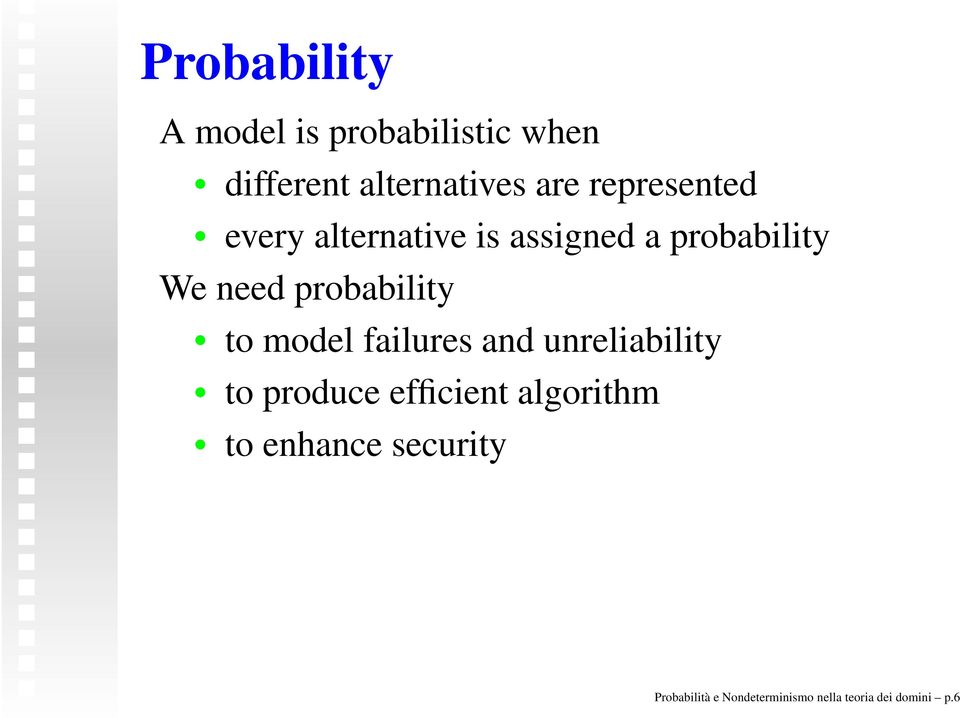 probability to model failures and unreliability to produce efficient